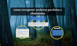 Copy of como recuperar archivos perdidos y eliminados