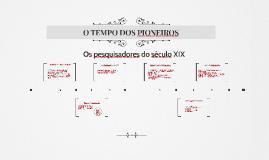 Copy of O TEMPO DOS PIONEIROS