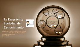 Copy of La Emergente Sociedad del Conocimiento.
