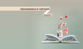 Kaunokirjallisen tekstin siteeraaminen ja referointi