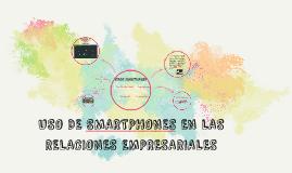 Copy of USO DE SMARTPHONES EN LAS RELACIONES EMPRESARIALES