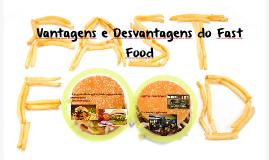 Vantagens e Desvantagens do Fast Food