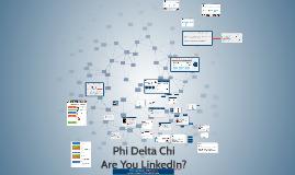 Phi Delta Chi Are You LinkedIn?