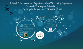 Ethical Dilemmas About Experimentation With Living Organisms