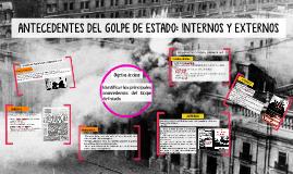 ANTECEDENTES DEL GOLPE DE ESTADO: INTERNOS Y EXTERNOS