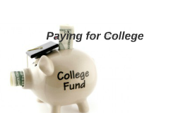 Copy of Paying for College: Find the Money You Need
