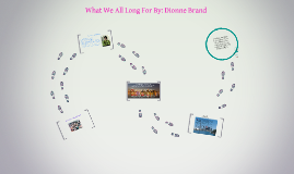 What We All Long For By: Dionne Brand