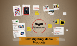 Investigating media products 1.0