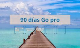 90 días Go pro