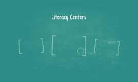 Literacy Centers