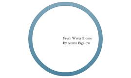 Fresh water Biomes