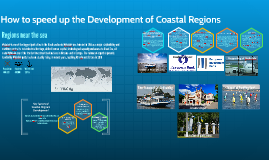 How to speed up the Development of Coastal Regions