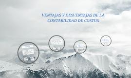 VENTAJAS Y DESVENTAJAS DE LA CONTABILIDAD DE COSTOS