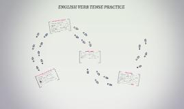 ENGLISH VERB TENSE PRACTICE