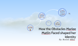 Copy of The Obstacles Overcame by Marlee Matlin