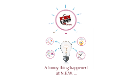 A funny thing happened at N.E.W....