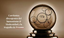 Corrientes divergentes del humanismo & Modernidad y la trage