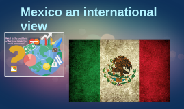 Mexico and international view