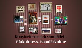 Konstarterna och samhället - Finkultur vs. Populärkutlru