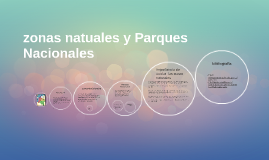 Copy of zonas natuales y Parques Nacionales
