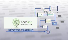 ACADSOC PROCESS TRAINING