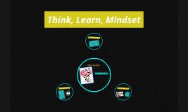 Think, Learn, Mindset