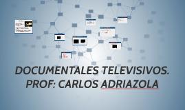 DOCUMENTALES TELEVISIVOS.