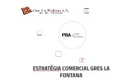 ESTRATÉGIA COMERCIAL GRES LA FONTANA