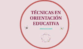 Copy of TÉCNICAS EN ORIENTACIÓN EDUCATIVA