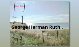 George Herman Ruth.