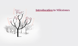 Introducation to Milestones