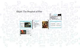 Elijah: A Prophet of Fire