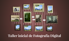 Taller inicial de Fotografía Digital