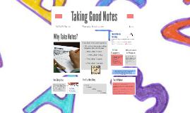 Taking Good Notes