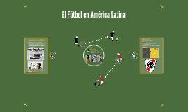 El futbol en Latinoamerica