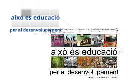 Aixó es Educació per al Desenvolupament