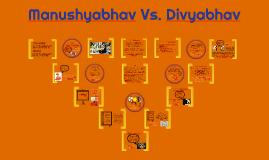 Manushyabhav Vs. Divyabhav