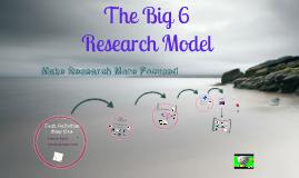 Copy of Big 6 Research Model