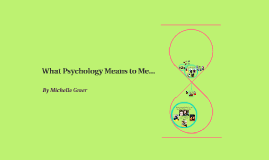 What Psychology Means to Me...