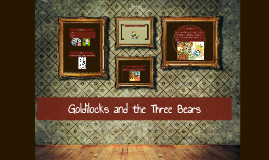 Copy of Copy of The main idea of  Goldilocks and the Three Bears is a little