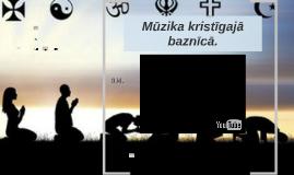 Mūzika kristīgajā baznīcā_9.kl.