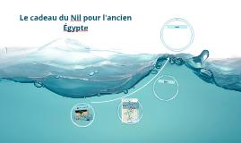 Le cadeau du Nil pour l'ancien Égypte