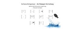 Seltene Ereignisse - die Poisson-Verteilung