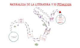 Copy of Naturaleza de la literatura y su pedagogia
