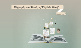 Biography and Family of Virginia Woolf