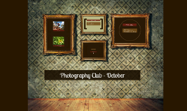 Photography Club - October