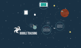 BUBBLE TRACKING