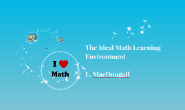 The Ideal Math Environment