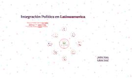 Integración Política en Latinoamerica