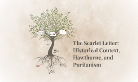 The Scarlet Letter: Historical Context, Hawthorne, and Purit